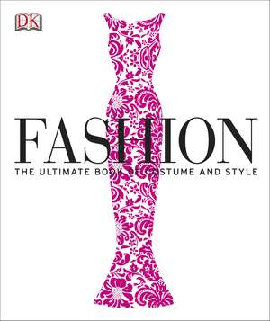 DK FASHION: The Ultimate Book of Costume and Style. Idee de cadou de DK