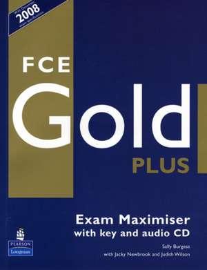 Fce Gold Plus Exam Maximiser with Key. Sally Burgess with Jacky Newbrook and Judith Wilson:  Coursebook de Sally Burgess