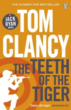 The Teeth of the Tiger: INSPIRATION FOR THE THRILLING AMAZON PRIME SERIES JACK RYAN de Tom Clancy