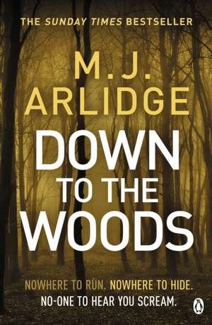 Down to the Woods: DI Helen Grace 8 de M. J. Arlidge