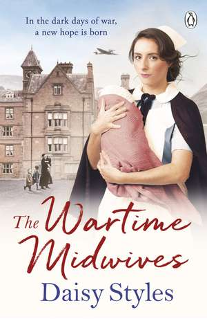 The Wartime Midwives de Daisy Styles