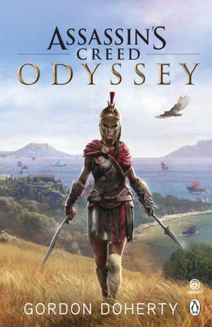 Assassin's Creed Odyssey: The official novel of the highly anticipated new game de Gordon Doherty