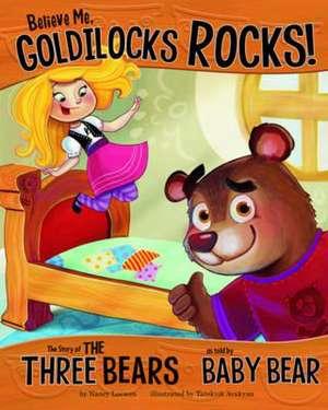 Believe Me, Goldilocks Rocks! imagine