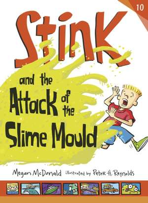 Stink and the Attack of the Slime Mould de Megan McDonald