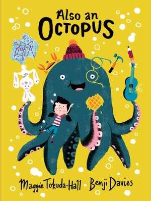 Tokuda-Hall, M: Also an Octopus de Maggie Tokuda-Hall