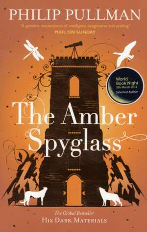 Dark Materials 3. The Amber Spyglass