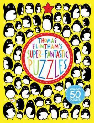 Thomas Flintham's Super-Fantastic Puzzles