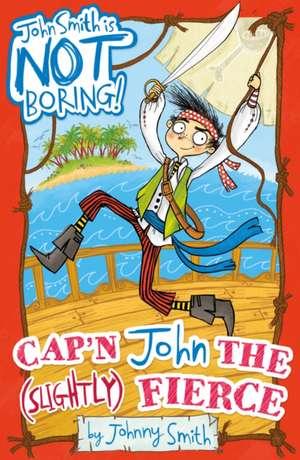 Cap'n John the (Slightly) Fierce