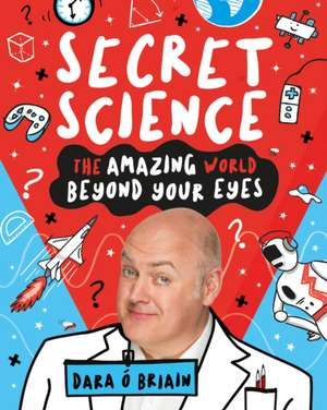 Secret Science: The Amazing World Beyond Your Eyes imagine