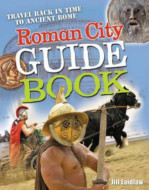 Laidlaw, J: Roman City Guidebook