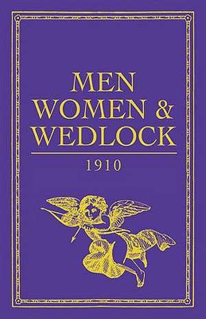Men  Women And Wedlock
