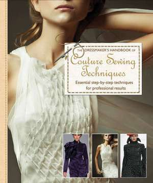 Dressmaker's Handbook of Couture Sewing Techniques de Lynda Maynard