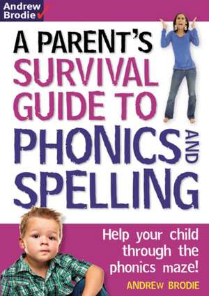Parent's Survival Guide to Phonics and Spelling