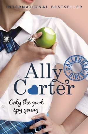 Only the Good Spy Young de Ally Carter
