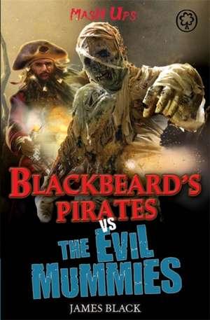 Blackbeard's Pirates Vs the Evil Mummies