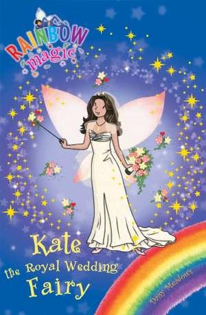 Rainbow Magic: Kate the Royal Wedding Fairy de Daisy Meadows