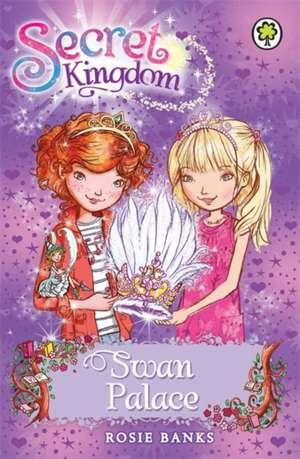 Secret Kingdom: Swan Palace de Rosie Banks