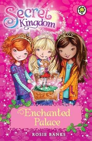 Secret Kingdom: Enchanted Palace de Rosie Banks