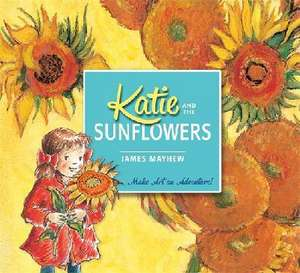 Katie and the Sunflowers de James Mayhew