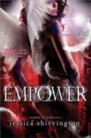 Embrace: Empower de Jessica Shirvington