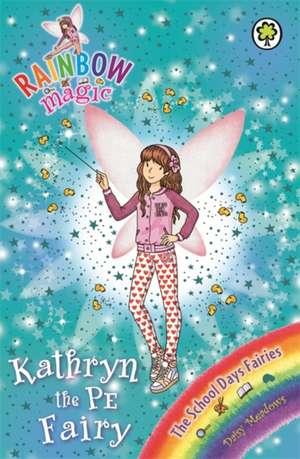 Meadows, D: Rainbow Magic: Kathryn the PE Fairy