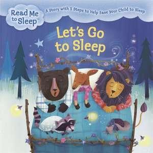 Read Me to Sleep: Let's Go to Sleep
