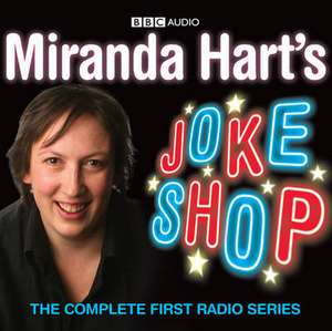 Miranda Hart's Joke Shop: The Complete First Radio Series
