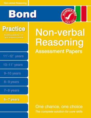 Primrose, A: Bond Non-Verbal Reasoning Assessment Papers 6-7