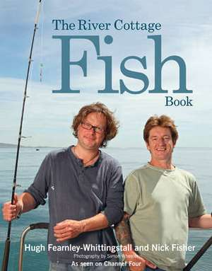 Fearnley-Whittingstall, H: The River Cottage Fish Book