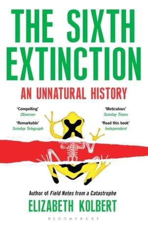 The Sixth Extinction: An Unnatural History de Elizabeth Kolbert