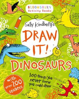 Draw It! Dinosaurs: 100 prehistoric things to doodle and draw! de Sally Kindberg