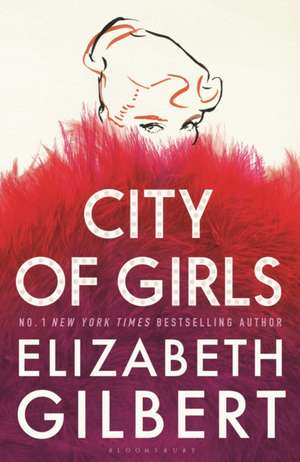 City of Girls: The Sunday Times Bestseller de Elizabeth Gilbert