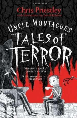 Uncle Montague's Tales of Terror de Chris Priestley