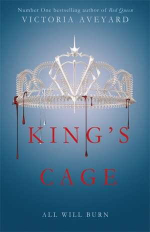 Aveyard, V: Red Queen 3. King's Cage de Victoria Aveyard