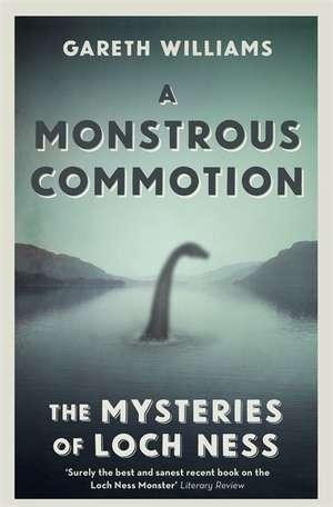 A Monstrous Commotion de Gareth Williams