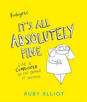 It's All Absolutely Fine de Ruby Elliot