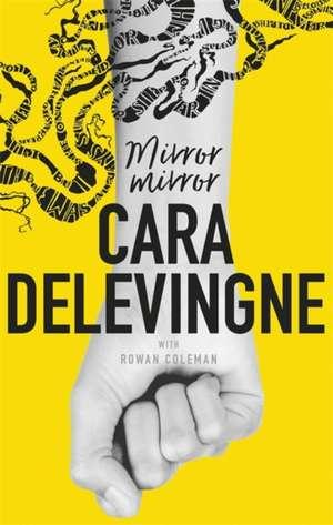 Delevingne, C: Mirror, Mirror imagine
