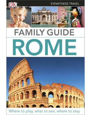 Eyewitness Travel Family Guide Rome de DK
