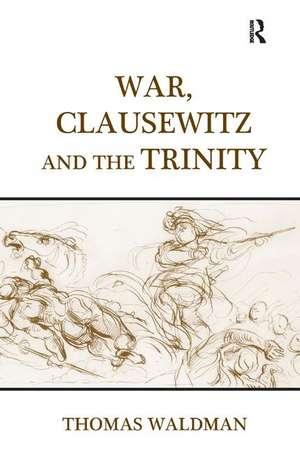 Waldman, T: War, Clausewitz and the Trinity