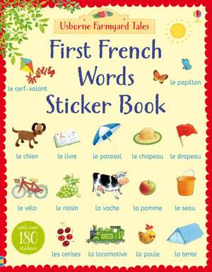 Farmyard Tales First French Words Sticker Book imagine