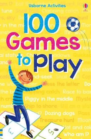 100 Games to Play de Rebecca Gilpin