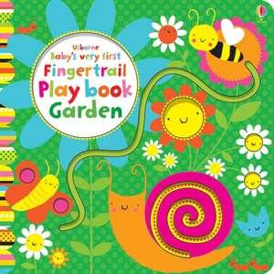 Baby's Very First Fingertrail Play Book Garden de Fiona Watt