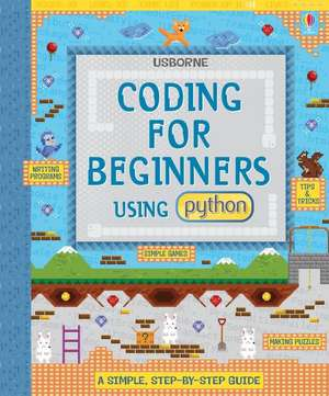 Coding for Beginners: Using Python de Louie Stowell