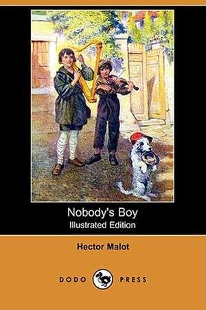 Nobody's Boy (Illustrated Edition) (Dodo Press) de Hector Malot