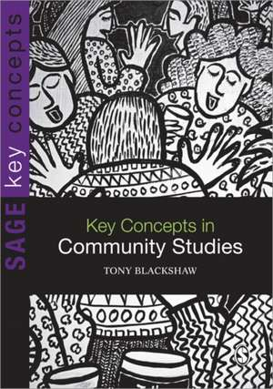 Key Concepts in Community Studies de Tony Blackshaw