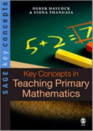 Key Concepts in Teaching Primary Mathematics de Derek Haylock