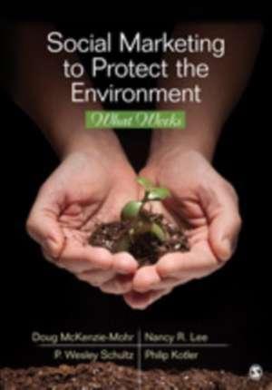 Social Marketing to Protect the Environment: What Works de Doug McKenzie-Mohr