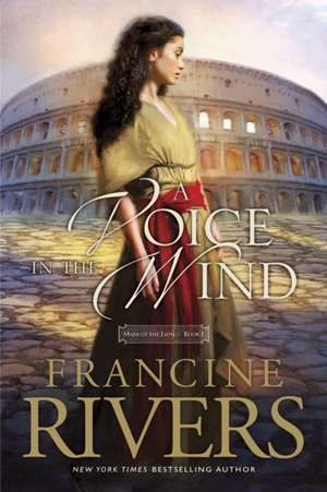 A Voice in the Wind de Francine Rivers