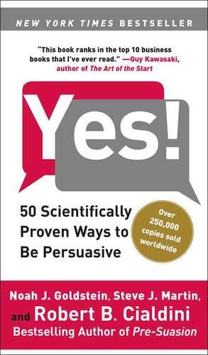 Yes!: 50 Scientifically Proven Ways to Be Persuasive de Noah J. Goldstein