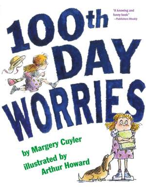 100th Day Worries de Margery Cuyler